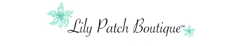 Lily Patch Boutique
