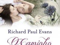 """Resenha: """"O Caminho"""" - Livro 2 da série The Walk -   Richard Paul Evans"""