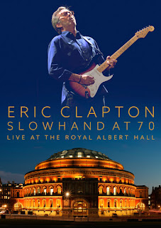 "Eric Clapton ""Slowhand At 70 – Live At The Royal Albert Hall"""