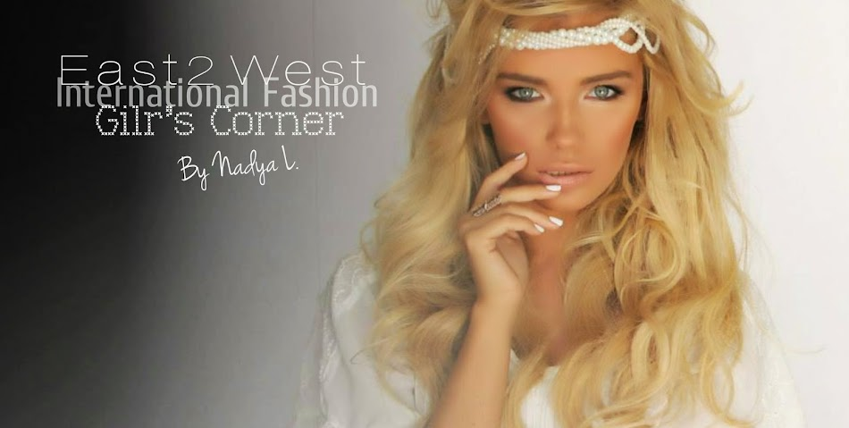 East2West International Fashion *Girl's Corner*