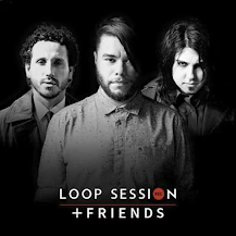 - Loop Session + Friends -