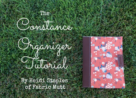 Constance Organizer Tutorial by Heidi Staples of Fabric Mutt