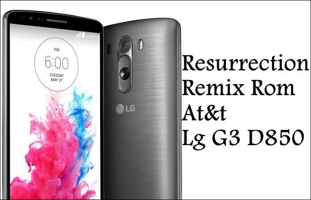 Resurrection remix custom rom AT&t Lg g3 D850