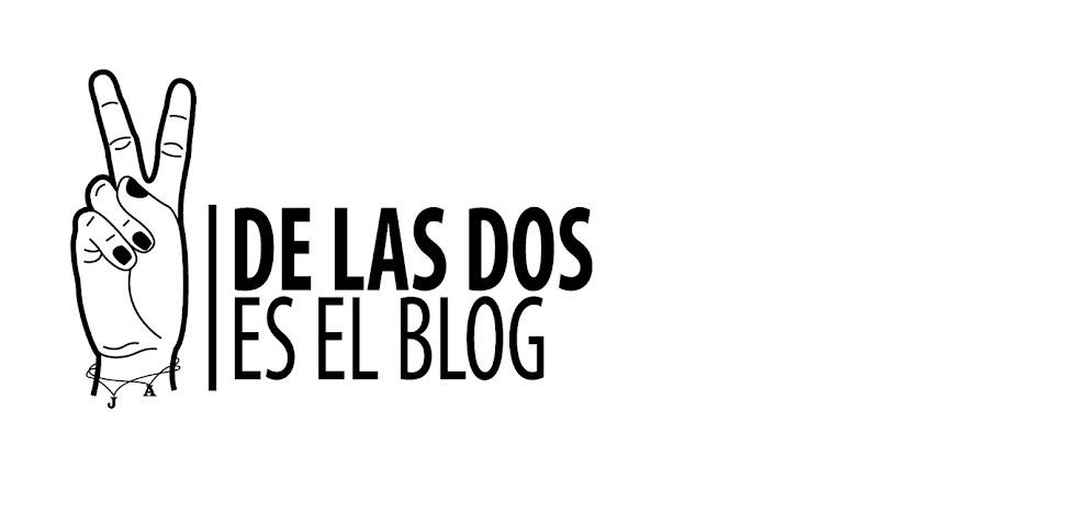 De las Dos es el Blog