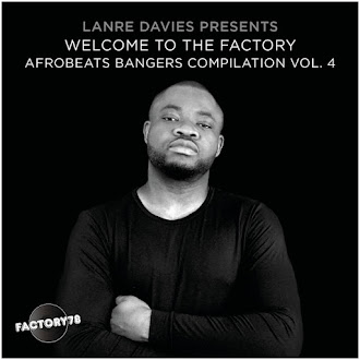"LANREDAVIES WELCOME TO THE FACTORY ""AFROBEATS BANGERS"" VOL.4 AVAILABLE ON ITUNES!"