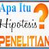 Pengertian Hipotesis Penelitian