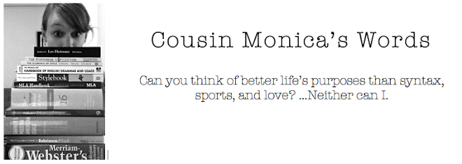 Cousin Monica's Words