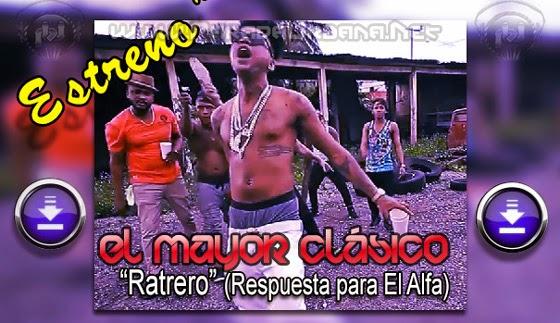 DESCARGAR / BAJAR - El Mayor Clasico – Ratrero (Respuesta para El Alfa)