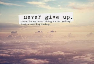 QUOTES BOUQUET: Never give up. There is no such thing as an ending. Just a new begining.