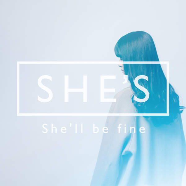 [Single] SHE'S – She'll be fine (2016.01.13/MP3/RAR)