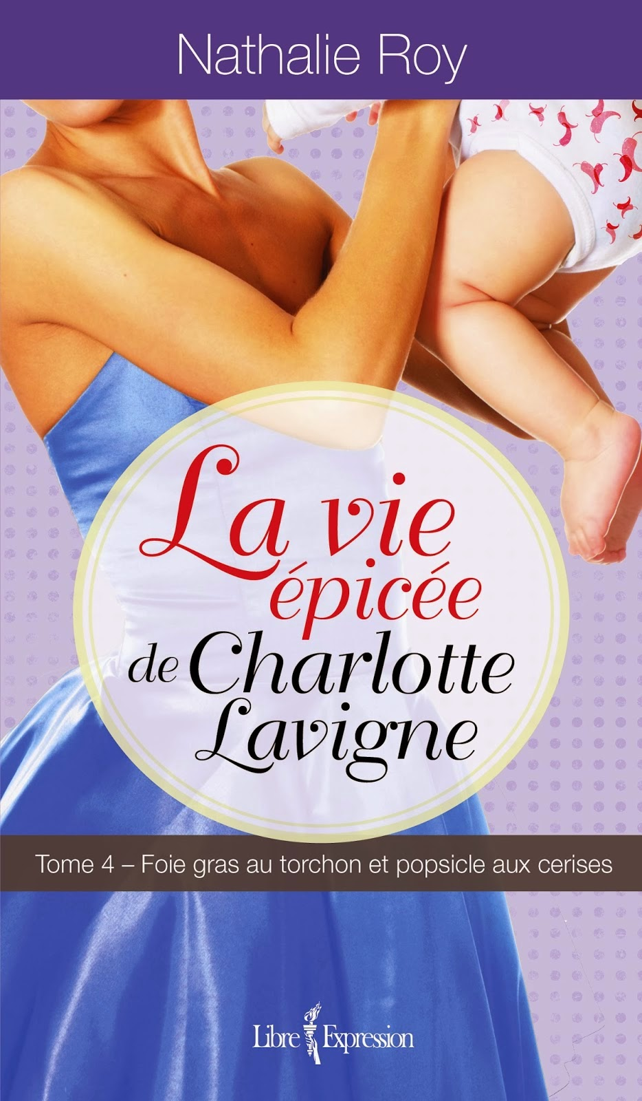 http://www.editions-libreexpression.com/vie-epicee-charlotte-lavigne-tome-4/nathalie-roy/livre/9782764808801