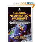 Global Information Warfare: How Businesses, Governments, and Others Achieve Objectives and Attain C