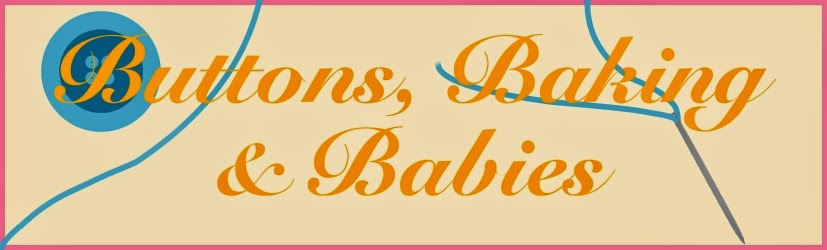 Buttons, Baking and Babies