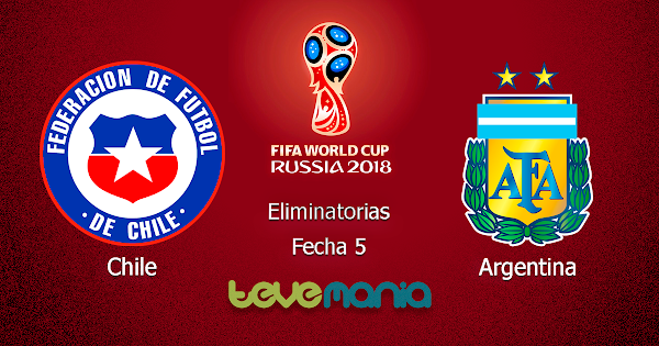 Ver Chile vs Argentina en Vivo por canal CMD - Eliminatorias Rusia 2018