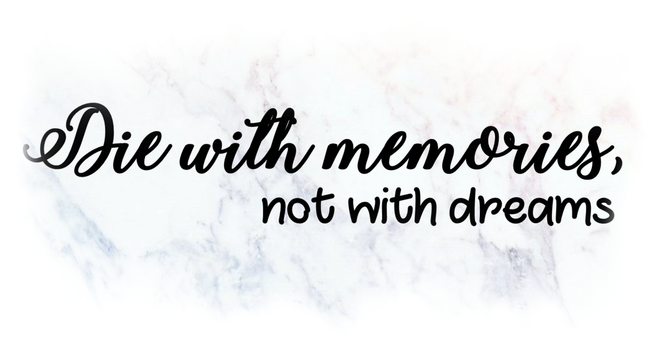Die with memories