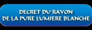 Décret du Rayon de la Pure Lumière Blanche