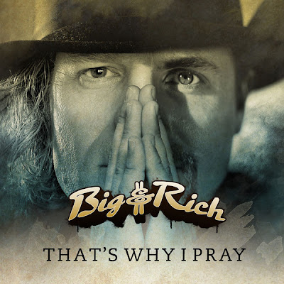 Photo Big & Rich - That's Why I Pray Picture & Image