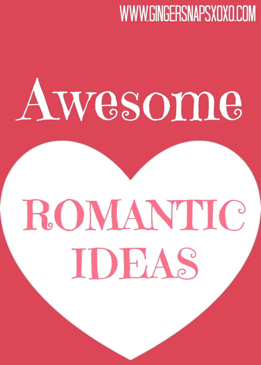 Four awesome romantic ideas for valentine 39 s day gingersnaps for Romantic ideas for valentines day