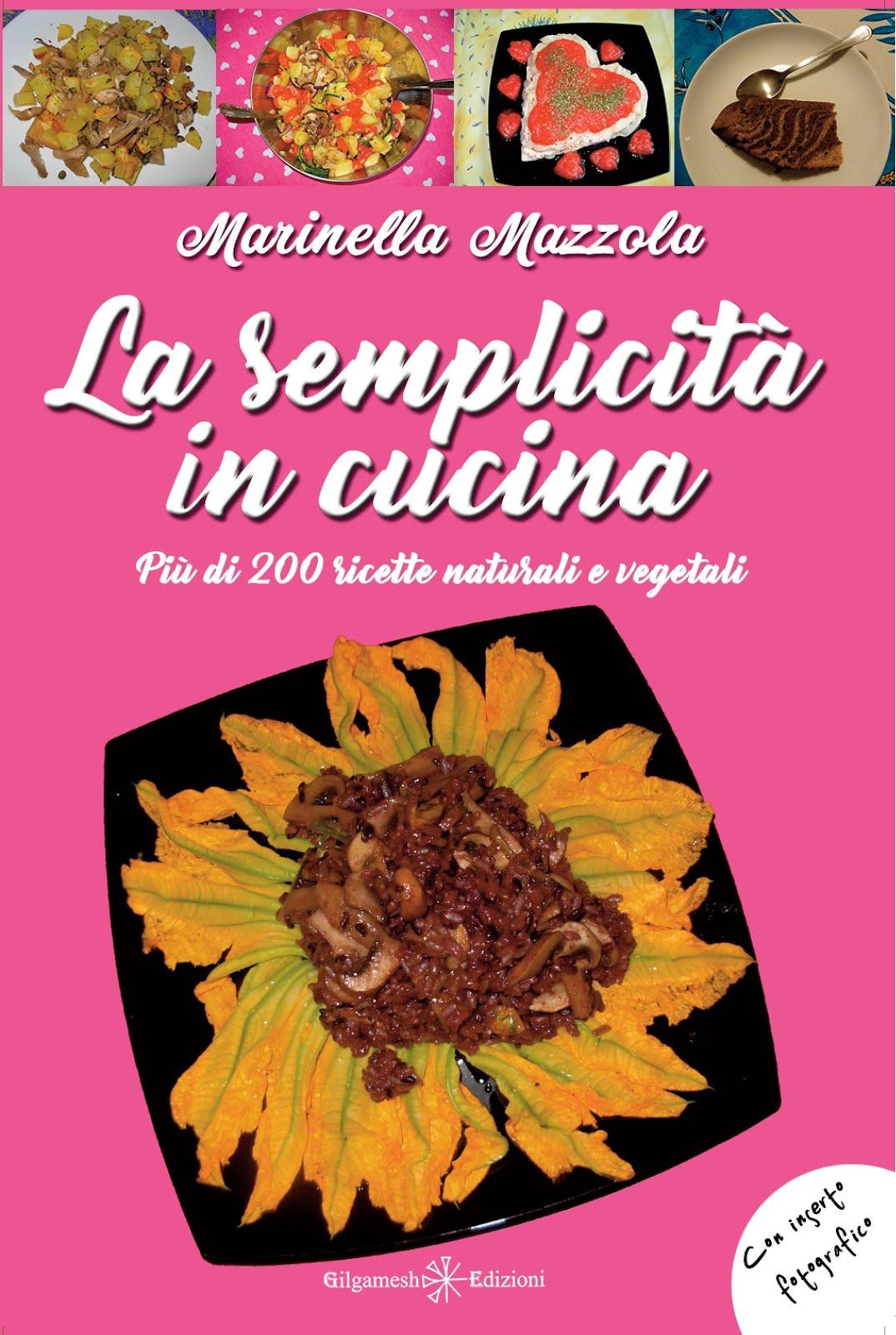 """Il mio Libro: """"La semplicità in cucina"""""""