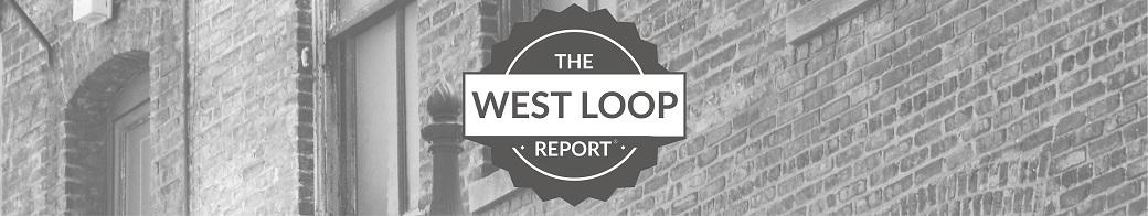 The West Loop Report
