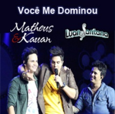 Download Matheus e Kauãn Part. Luan Santana - Você Me Dominou