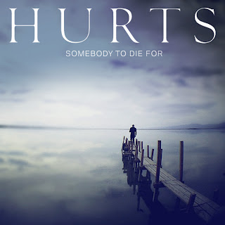Three Months One Song (Canción Del Año) 2013 I - Página 40 Hurts+Somebody+To+Die+For