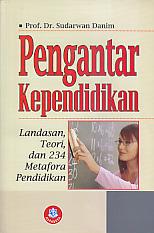Prof. Dr. Sudarwan Danim, Pengantar Kependidikan