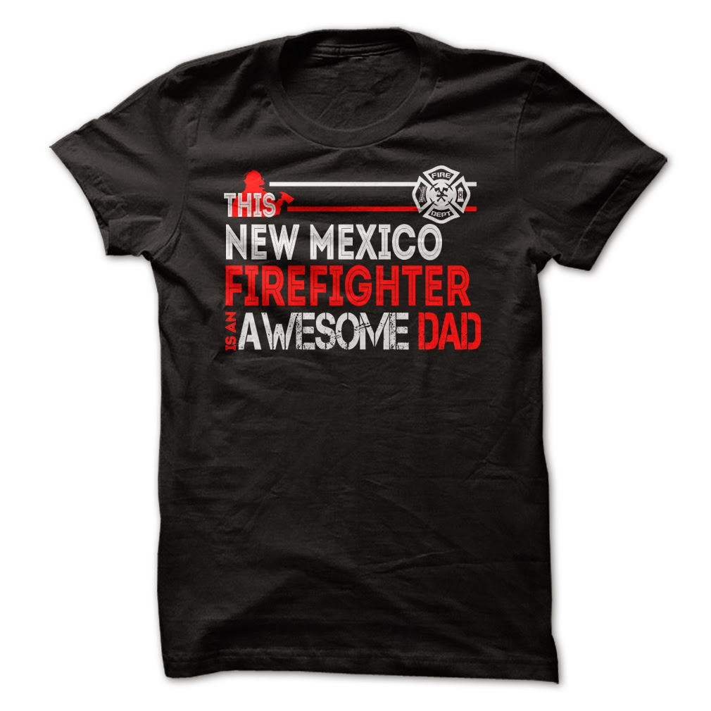 New Mexico Firefighter Dad T Shirts