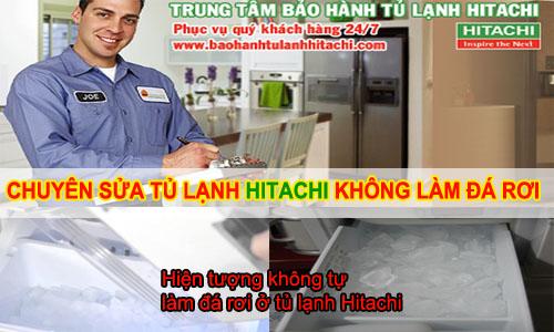 Sửa tủ lạnh Hitachi không làm được đá rơi