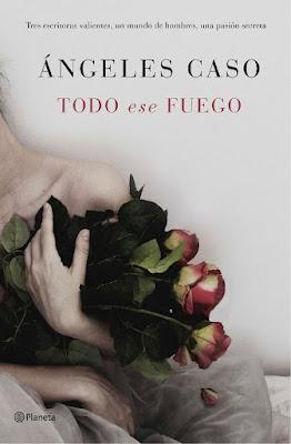 LIBRO - Todo ese fuego Ángeles Caso (Planeta - 15 septiembre 2015) NOVELA ROMANTICA | Edición papel & ebook kindle Comprar en Amazon