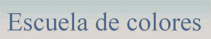 http://escueladecolores.blogspot.com.es/
