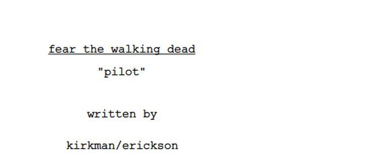 Fear The Walking Dead - Spinoff Pilot Script Leaks