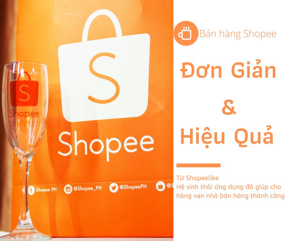 Bắt đầu bán hàng trên Shopee đơn giản và hiệu quả với ShopeeLike