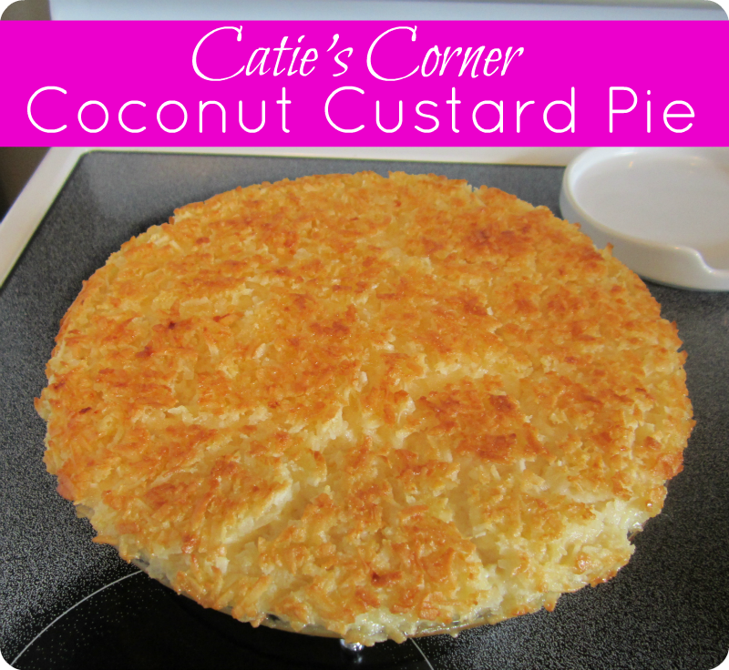 Catie's Corner: Coconut Custard Pie & A New Sponsor