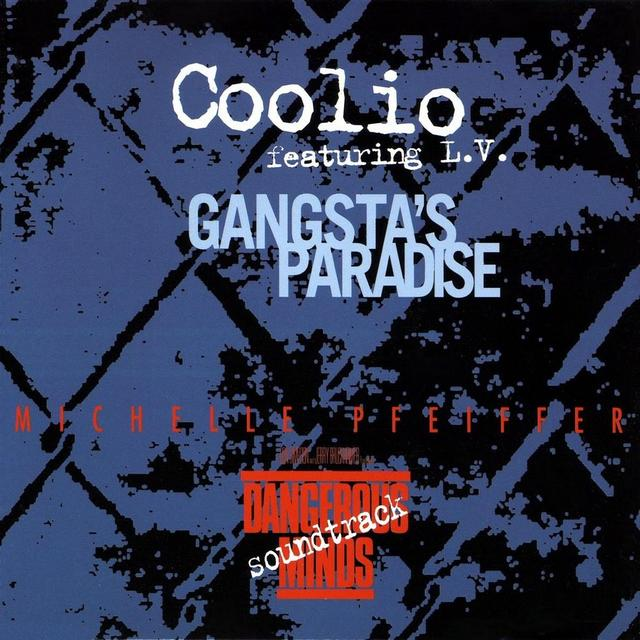 Gangsta's Paradise. Coolio