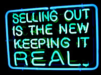 Selling out is the new keeping it real neon sign