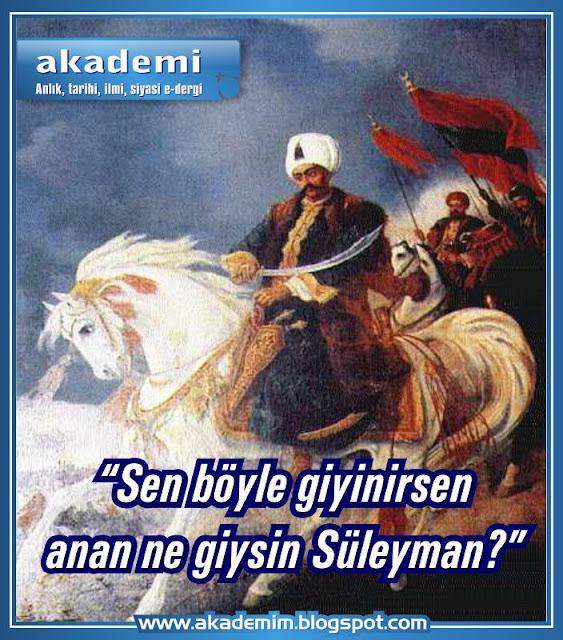 """""""Sen böyle giyinirsen anan ne giysin Süleyman?"""""""