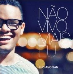 Luciano San - Não Vivo Mais Eu 2012