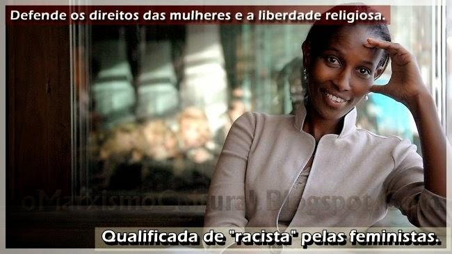 Por que é que as feministas criticam Ayaan Hirsi Ali?