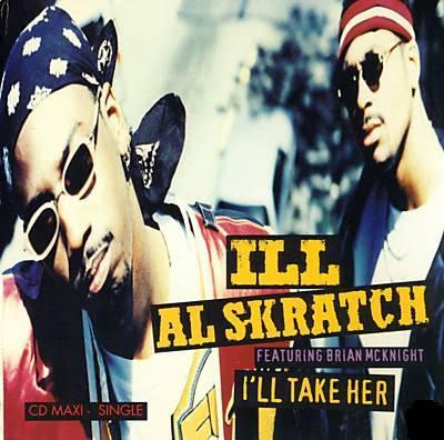 Ill Al Skratch – I'll Take Her (CDM) (1994) (192 kbps)