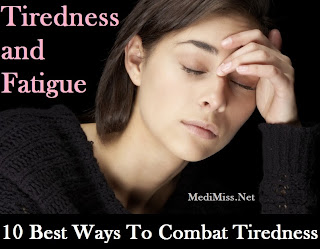 Tiredness and Fatigue - 10 Best Ways To Combat Tiredness