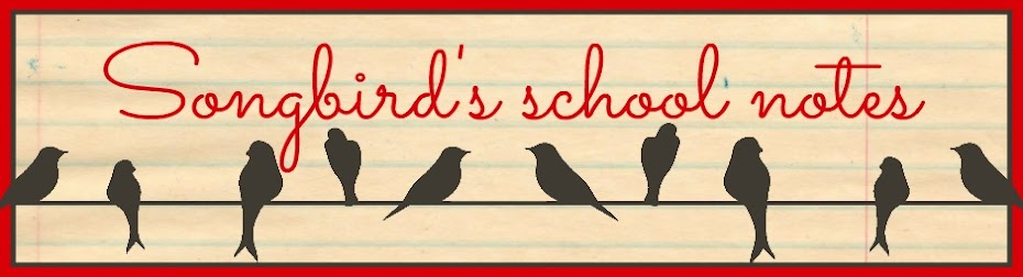 Songbird's School Notes