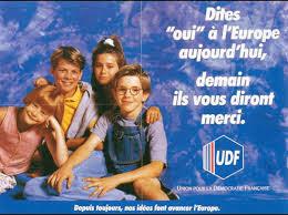 Affiche UDF 1992 : Dites oui à l'Europe demain ils vous diront merci