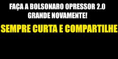 Bolsonaro Opressor 2.0