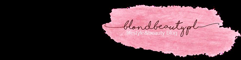 Blondbeauty.pl • blog urodowo-lifestylowy