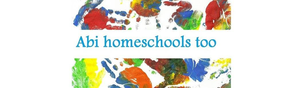 Abi homeschools too
