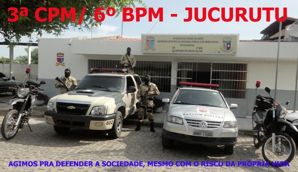 3ª CPM/6º BPM - JUCURUTU/RN