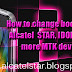 How to change bootlogo of MediaTek Alcatel STAR & IDOL