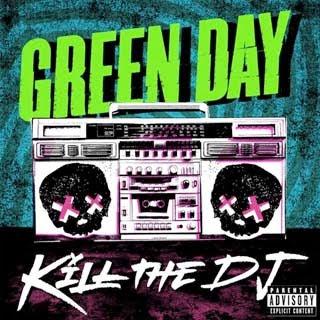 Green Day – Kill the DJ Lyrics | Letras | Lirik | Tekst | Text | Testo | Paroles - Source: emp3musicdownload.blogspot.com