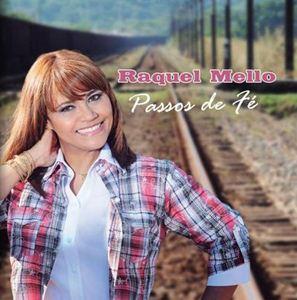 Raquel Mello – Passos de Fé 2011